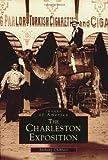 The Charleston Exposition, Anthony Chibbaro, 0738506826