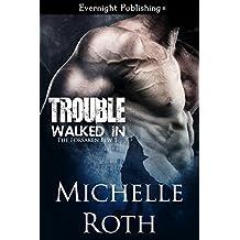 Trouble Walked In (The Forsaken Few Book 1)