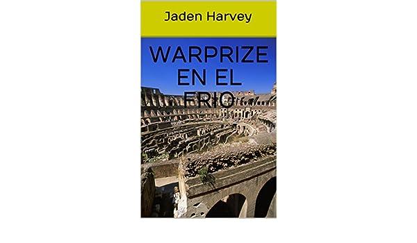 Warprize en el Frio (Spanish Edition) - Kindle edition by Jaden Harvey. Literature & Fiction Kindle eBooks @ Amazon.com.