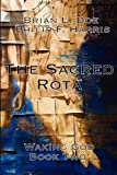 The Sacred Rota: Waking God Book Two