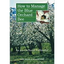 How to Manage the Blue Orchard Bee As an Orchard Pollinator