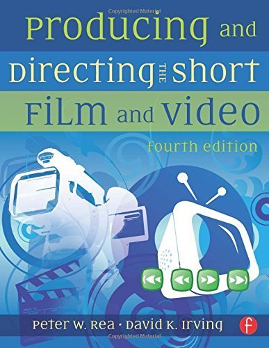 Producing and Directing the Short Film and Video 4th edition by Rea, Peter W., Irving, David K. (2010) Paperback