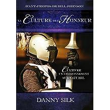 La culture de l'honneur (French Edition)