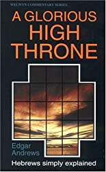 Wcs Hebrews: A Glorious High Throne (Welwyn Commentary)