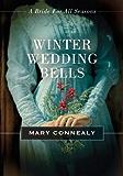 Winter Wedding Bells: A Bride for All Seasons Novella
