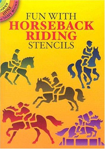 Fun with Horseback Riding Stencils (Dover Stencils) - Horses Fun Pack