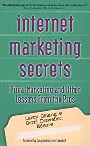 Internet Marketing Secrets : Privacy Marketing and More