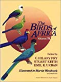 img - for The Birds of Africa, Volume III: Parrots to Woodpeckers: v. 3 by C. Hilary Fry (1988-07-20) book / textbook / text book