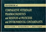 img - for Handbook of Comparative Veterinary Pharmacokinetics and Residues of Pesticides and Environmental Contaminants book / textbook / text book