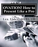 Ovation - How to Present Like a Pro, Len Elder, 1456485571