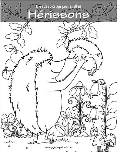 Coloriage Herissons.Livre De Coloriage Pour Adultes Herissons 1 Volume 1