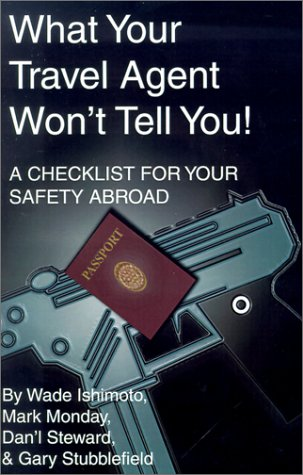 What Your Travel Agent Won't Tell You: A Checklist for Your Safety Abroad