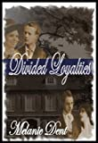 Divided Loyalties; Lady Lynchcliffe's Story (Lynchcliffe Prequels Book 2)
