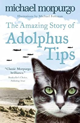 The Amazing Story of Adolphus Tips: Amazon.co.uk: Michael Morpurgo, Michael Foreman: Books