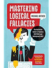 Mastering Logical Fallacies: The Definitive Guide to Flawless Rhetoric and Bulletproof Logic