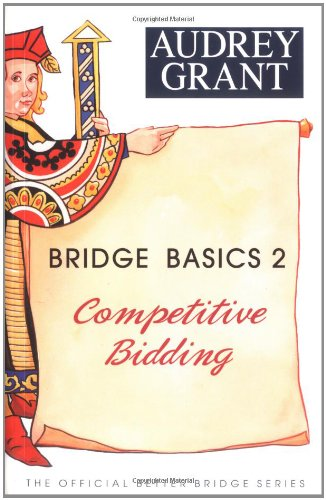 Bridge Basics 2:  Competitive Bidding by Grant, Audrey