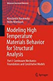 img - for Modeling High Temperature Materials Behavior for Structural Analysis: Part I: Continuum Mechanics Foundations and Constitutive Models (Advanced Structured Materials) book / textbook / text book