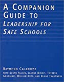 A Companion Guide to Leadership for Safe Schools, Raymond L. Calabrese and Susan Allain, 081084205X