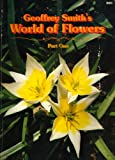 Geoffrey Smith's World of Flowers, Geoffrey Smith, 0563164832