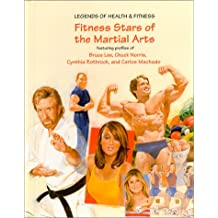 Fitness Stars of the Martial Arts