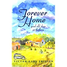 Forever Home: Good Old Days on the Farm