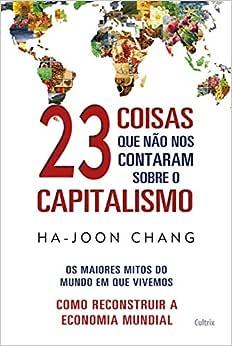 23 Coisas que não nos Contaram Sobre o Capitalismo: Os