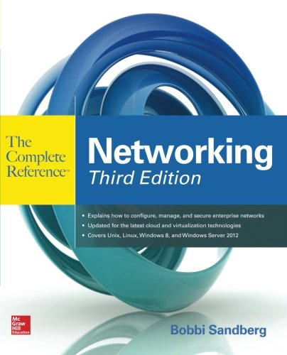 Networking The Complete Reference, Third Edition (The Essentials Of Technical Communication 3rd Edition)