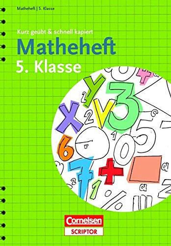Matheheft 5. Klasse - kurz geübt & schnell kapiert (Cornelsen Scriptor - kurz geübt & schnell kapiert)