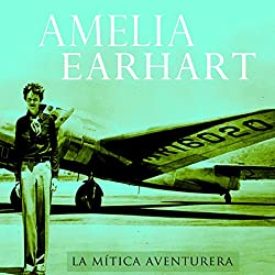 Amelia Earhart [Spanish Edition]