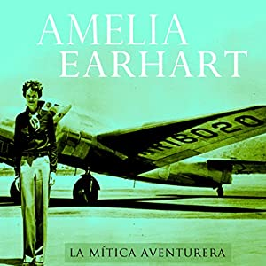 Amelia Earhart [Spanish Edition] Audiobook