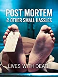 Post Mortem and Other Small Hassles