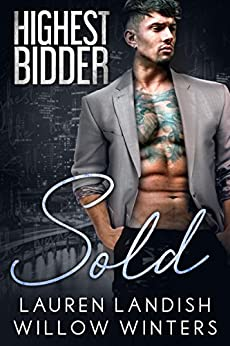 Sold (Highest Bidder Book 2) by [Winters, Willow, Landish, Lauren]