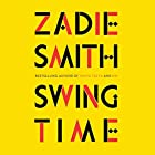 Swing Time Audiobook by Zadie Smith Narrated by Pippa Bennett-Warner