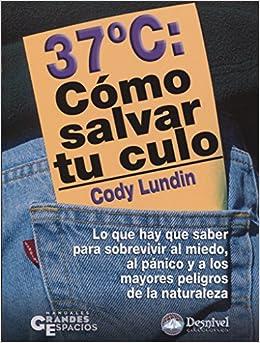 37° C. Como Salvar Tu Culo por Lundin Cody epub