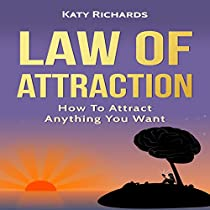 LAW OF ATTRACTION: HOW TO ATTRACT ANYTHING YOU WANT
