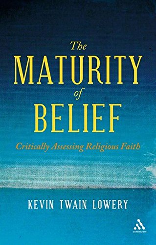 The Maturity of Belief: Critically Assessing Religious Faith