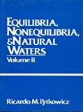 Equilibria Nonequilibria and Natural Waters, Ricardo Marcos Pytkowicz, 0471891118