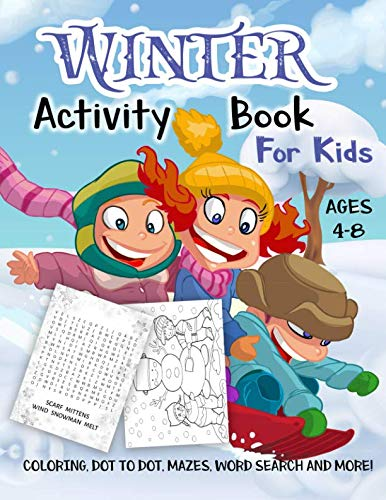 Winter Activity Book for Kids Ages 48: A Fun Kid Workbook Game For Learning Holiday Coloring Dot to Dot Mazes Word Search and More