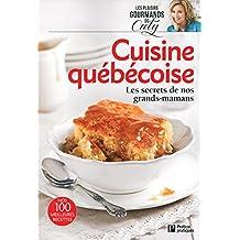 Cuisine québécoise: Les secrets de nos grands-mamans