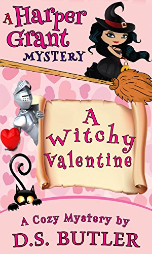 A Witchy Valentine (Harper Grant Mystery Series Book 4) by [Butler, D. S.]