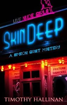 Skin Deep (Simeon Grist #3) (Simeon Grist Mystery Book 1) by [Hallinan, Timothy]