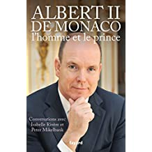 ALBERT II DE MONACO : L'HOMME ET LE PRINCE