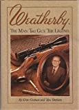 img - for Weatherby: The Man. the Gun. the Legend. by Gresham, Grits, Gresham, Tom (April 1, 1992) Hardcover book / textbook / text book