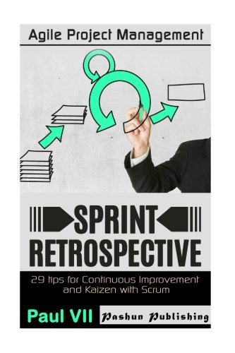agile-project-management-sprint-retrospective-29-tips-for-continuous-improvement-with-scrum-agile-re