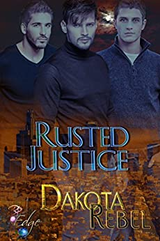 Rusted Justice (Touch of Gray Book 3) by [Rebel, Dakota]