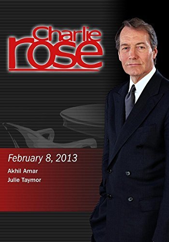 Charlie Rose (February 8, 2013) Akhil Amar; Julie Taymor