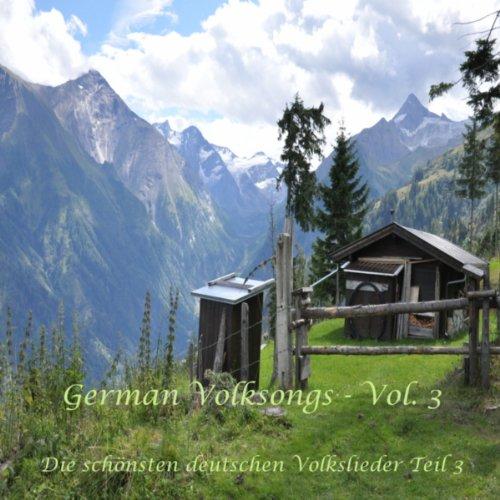 German Folksongs, Vol. 3 (Die schönsten deutschen Volkslieder - Teil 3)
