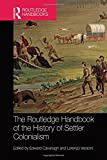 The Routledge Handbook of the History of Settler Colonialism (Routledge History Handbooks)