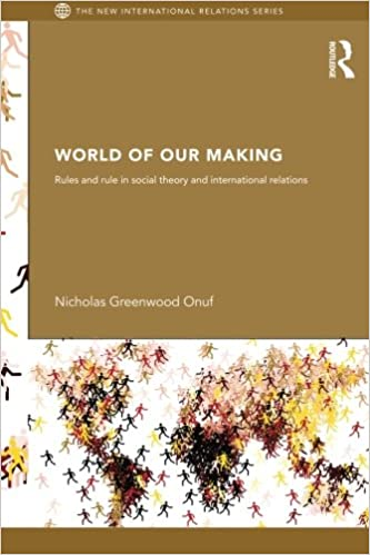 Amazon com: World Of Our Making (New International Relations