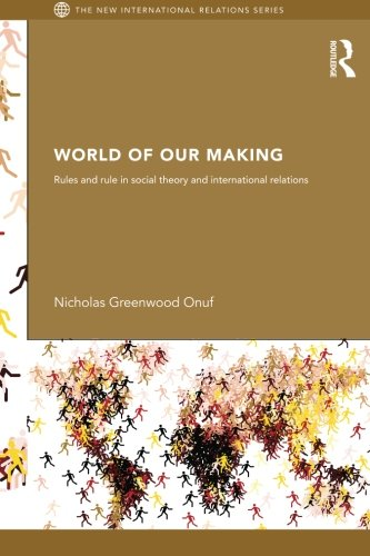 World Of Our Making (New International Relations)